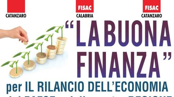 """Fisac Calabria: """"LA BUONA FINANZA"""" per IL RILANCIO DELL'ECONOMIA del PAESE e della nostra REGIONE"""