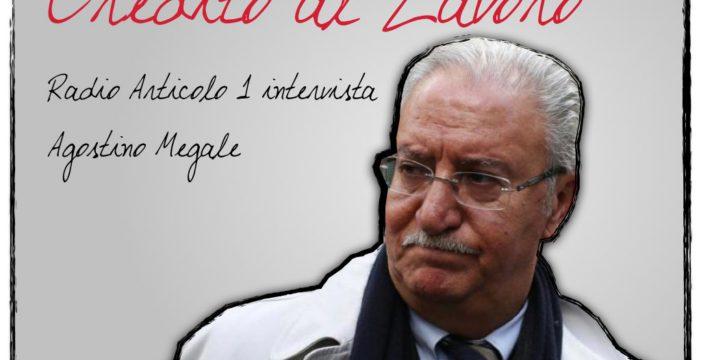 Credito al Lavoro: terzo appuntamento con Agostino Megale a Radio Articolo 1