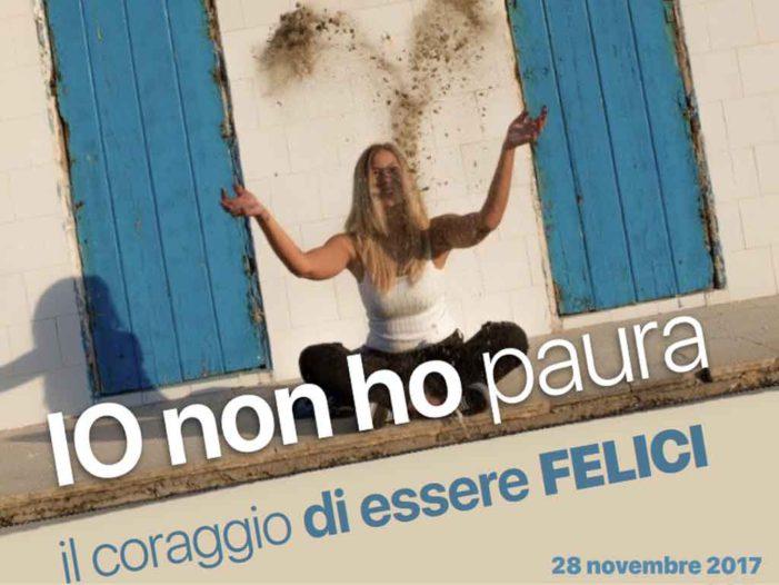 """Evento a Roma: """"Io non ho paura, il coraggio di essere felici"""""""