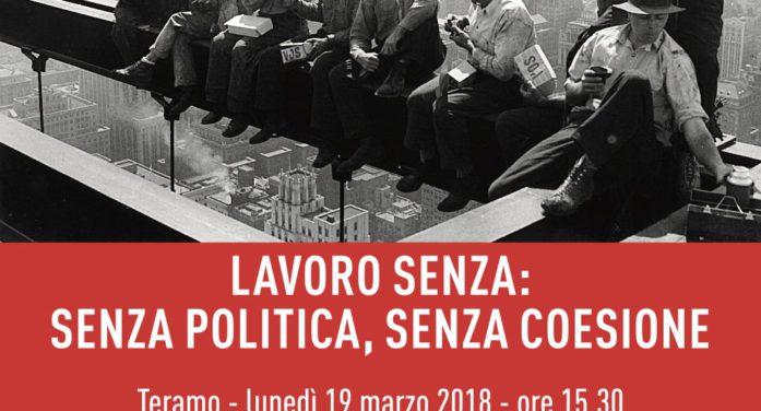 Lavoro Senza: senza politica, senza coesione
