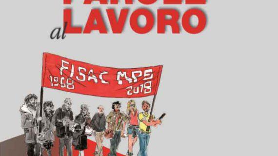 """XI Conferenza di Organizzazione della Fisac/Cgil Banca e Gruppo MPS: presentazione del libro """"Parole al Lavoro"""""""