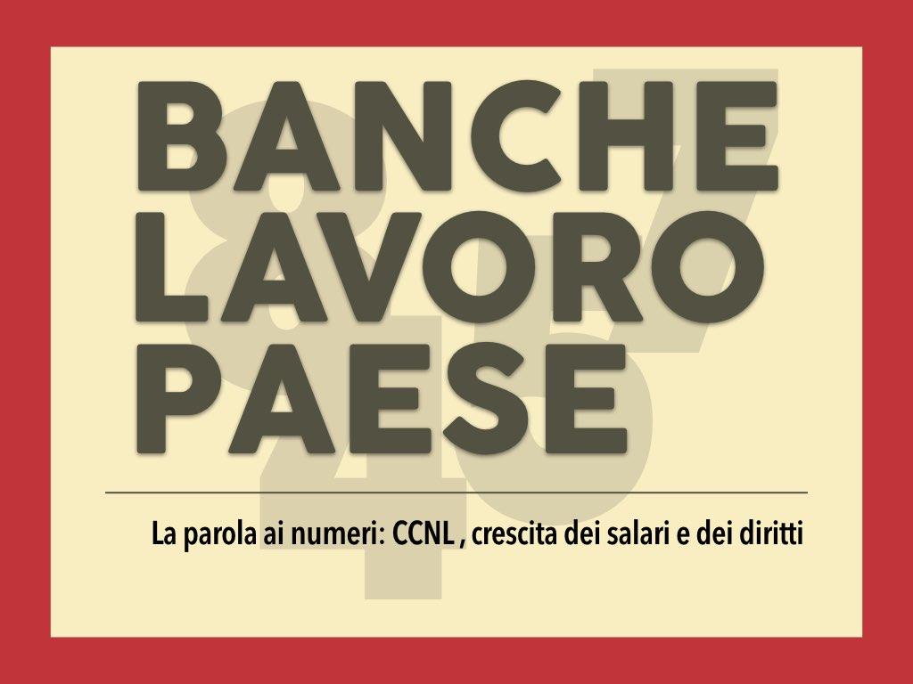 """""""Banche Lavoro Paese"""" – La parola ai numeri: CCNL, crescita dei salari e dei diritti"""